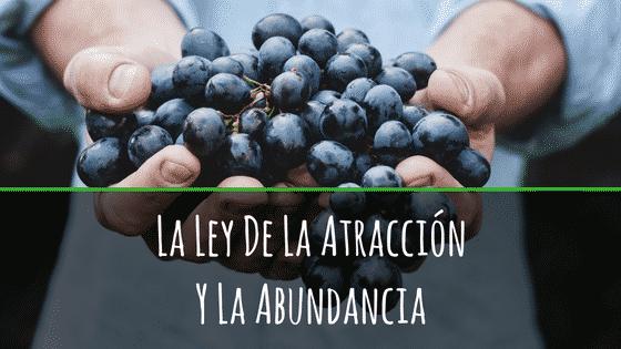 La Ley de la Atracción y la Abundancia