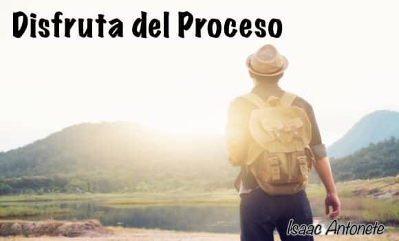 Disfrutar el Proceso