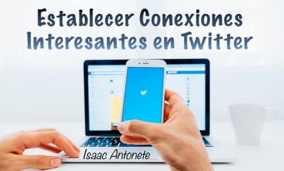 Establecer Conexiones Interesantes en Twitter