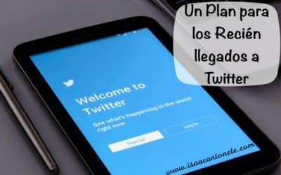 Un Plan para los Recién llegados a Twitter