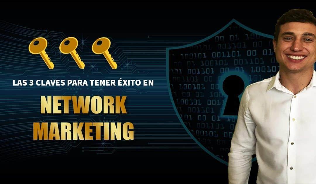 Las 3 claves para crear un negocio de Network Marketing exitoso a través de Internet